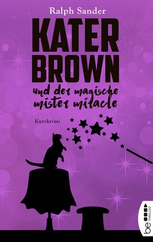 Kater Brown und der Magische Mister Miracle
