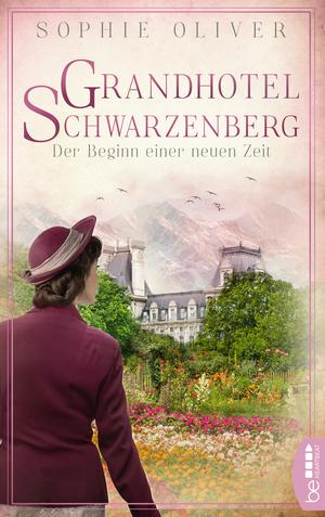 Grandhotel Schwarzenberg - Der Beginn einer neuen Zeit