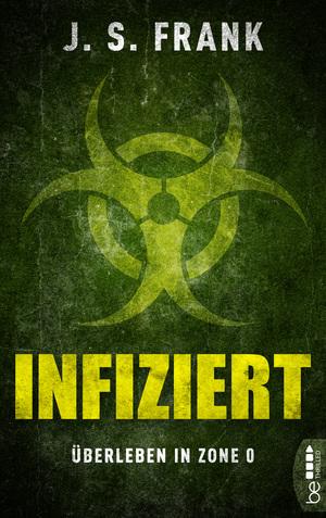 Infiziert - Überleben in Zone 0