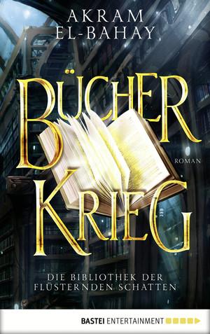 Die Bibliothek der flüsternden Schatten - Bücherkrieg