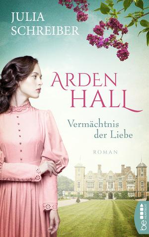 Arden Hall - Vermächtnis der Liebe