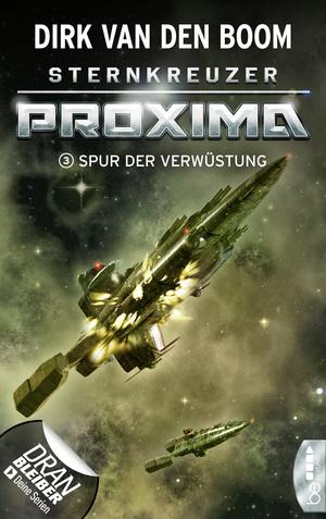 Sternkreuzer Proxima - Spur der Verwüstung