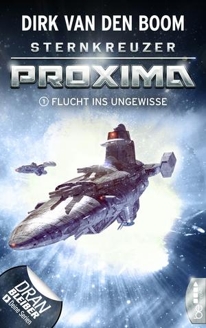 Sternkreuzer Proxima - Flucht ins Ungewisse