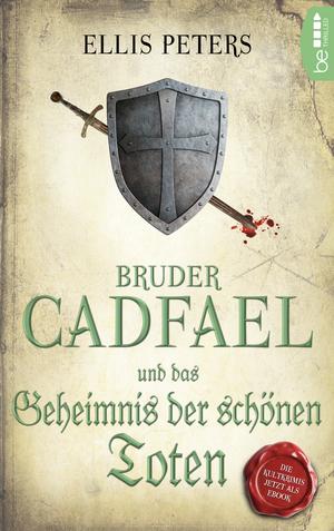 Bruder Cadfael und das Geheimnis der schönen Toten