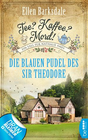 ¬Die¬ blauen Pudel des Sir Theodore