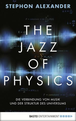 The Jazz of Physics
