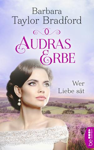 Audras Erbe - Wer Liebe sät