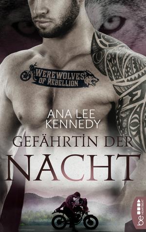 Werewolves of Rebellion - Gefährtin der Nacht