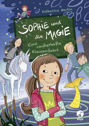 Sophie und die Magie - Eine zauberhafte Klassenfahrt
