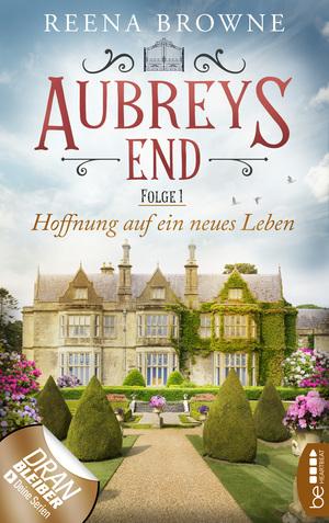 Aubreys End - Folge 1: Hoffnung auf ein neues Leben