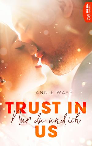 Trust in Us - Nur du und ich