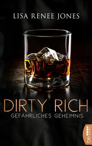 Dirty Rich - Gefährliches Geheimnis
