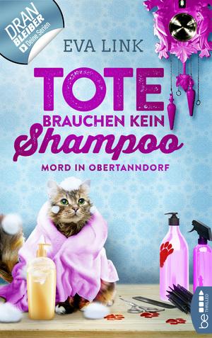 Tote brauchen kein Shampoo - Mord in Obertanndorf