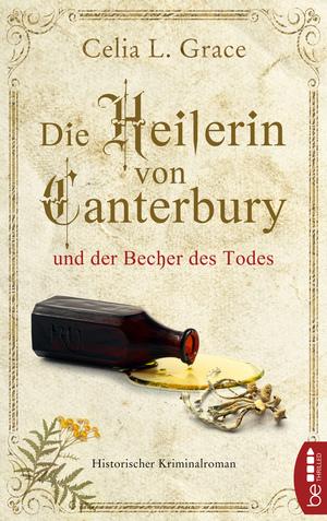 Die Heilerin von Canterbury und der Becher des Todes