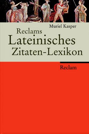 Reclams Lateinisches Zitaten-Lexikon