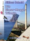 Die Elmar-Mogge-Trilogie