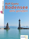 Bodensee - aktiv genießen