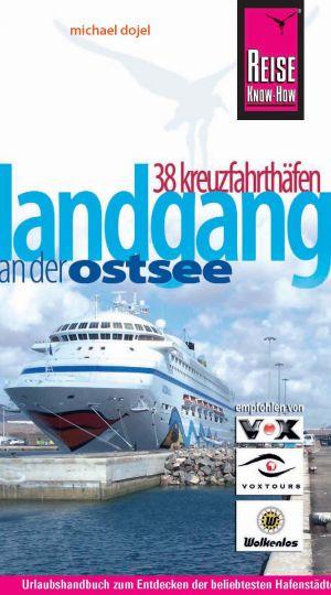 Landgang - 38 Kreuzfahrthäfen an der Ostsee