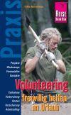 Volunteering - freiwillig helfen im Urlaub