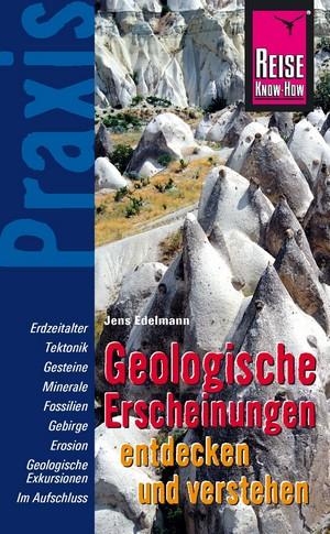 Geologische Erscheinungen entdecken und verstehen