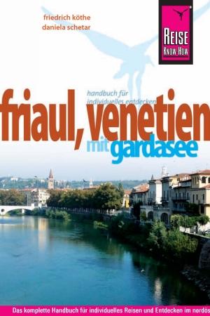 Friaul, Venetien mit Gardasee