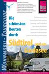 Vergrößerte Darstellung Cover: Die schönsten Routen durch Südtirol und am Gardasee. Externe Website (neues Fenster)