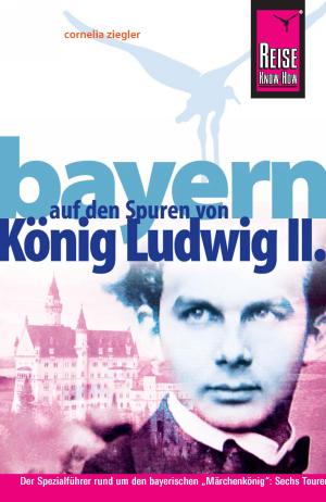 Bayern - auf den Spuren von König Ludwig II.