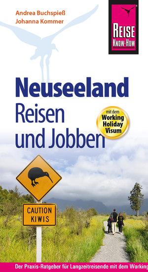 Neuseeland - Reisen und Jobben mit dem Working Holiday Visum
