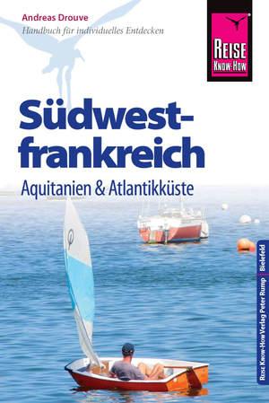 Südwestfrankreich - Aquitanien & Atlantikküste