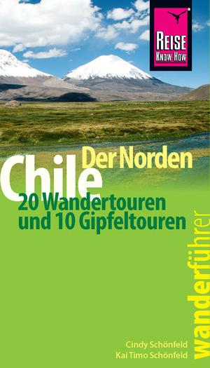 Chiles Norden - ein Wander- und Bergführer