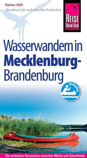 Mecklenburg, Brandenburg: Wasserwandern