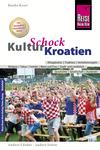 Vergrößerte Darstellung Cover: Reise Know-How KulturSchock Kroatien. Externe Website (neues Fenster)