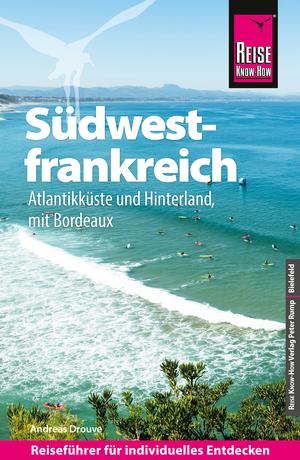 Südwestfrankreich - Aquitanien und Atlantikküste
