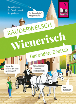 Wienerisch - Das andere Deutsch