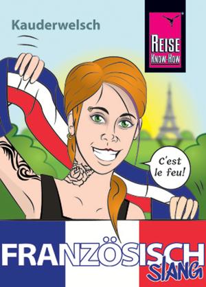 Französisch Slang - das andere Französisch