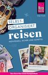 Reise Know-How Selbstorganisiert Reisen : individuell, sicher und günstig