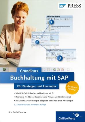 Buchhaltung mit SAP: Der Grundkurs für Einsteiger und Anwender