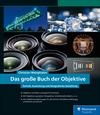 Vergrößerte Darstellung Cover: Das große Buch der Objektive. Externe Website (neues Fenster)