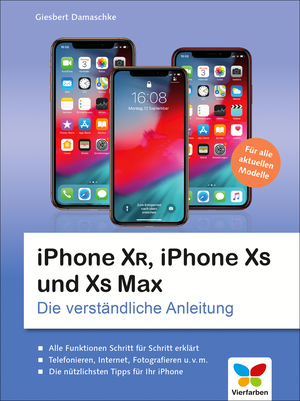 iPhone XR, iPhone XS und XS Max