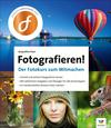 Vergrößerte Darstellung Cover: Fotografieren!. Externe Website (neues Fenster)