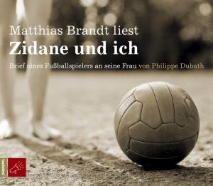 Zidane und ich