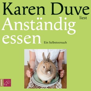 "Karen Duve liest ""Anständig essen"""