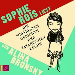 """Sophie Rois liest """"Die schärfsten Gerichte der tatarischen Küche"""" von Alina Bronsky"""