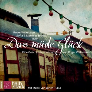 """Roger Willemsen, Sofia & Matthias Brandt lesen """"Das müde Glück"""""""
