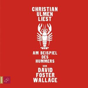 """Christian Ulmen liest """"Am Beispiel des Hummers"""" von David Foster Wallace"""