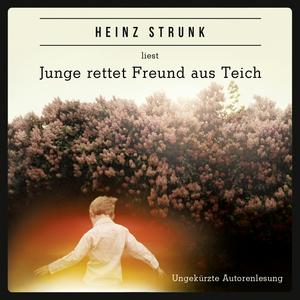 """Heinz Strunk liest """"Junge rettet Freund aus Teich"""""""