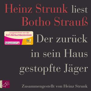 """Heinz Strunk liest Botho Strauß """"Der zurück in sein Haus gestopfte Jäger"""""""