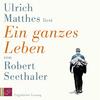 """Ulrich Matthes liest """"Ein ganzes Leben"""" von Robert Seethaler"""