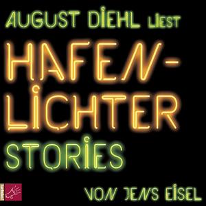 """August Diehl liest """"Hafenlichter"""" von Jens Eisel"""