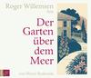 """Roger Willemsen liest """"Der Garten über dem Meer"""""""